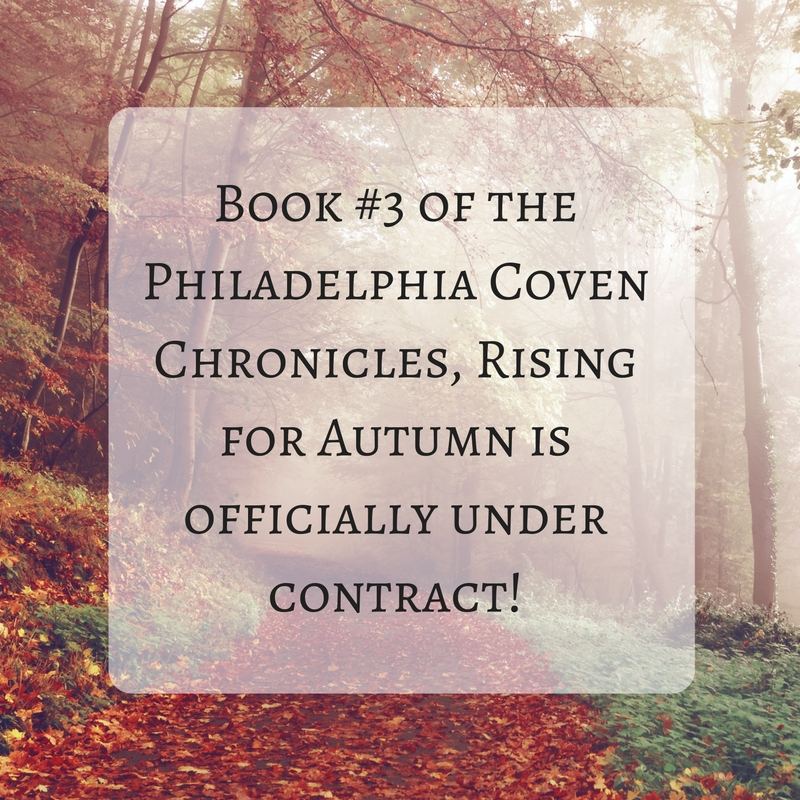 Book #3 of the Philadelphia Coven Chronicles, Rising for Autumn is officially under contract!.jpg