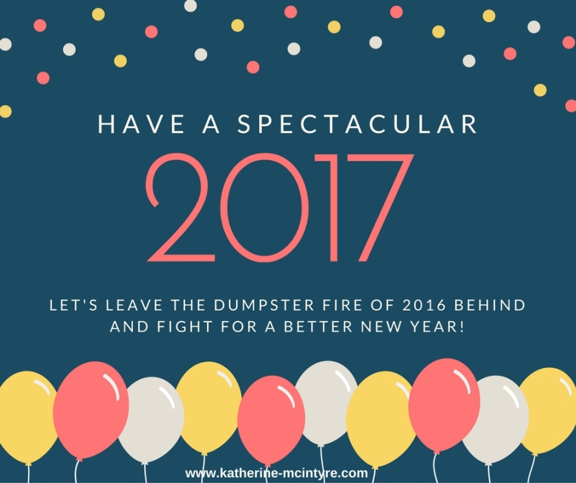 lets-leave-the-dumpster-fire-of-2016-behind-and-fight-for-a-better-new-year