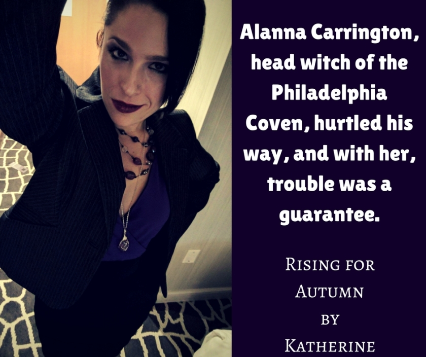 Alanna Carrington, head witch of the Philadelphia Coven, hurtled his way, and with her, trouble was a guarantee.