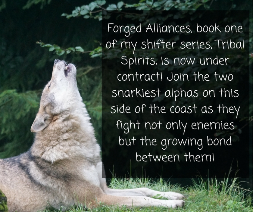 Forged Alliances, book one of my shifter series, Tribal Spirits, is now under contract! Join the two snarkiest alphas on this side of the coast as they fight not only enemies but the gro