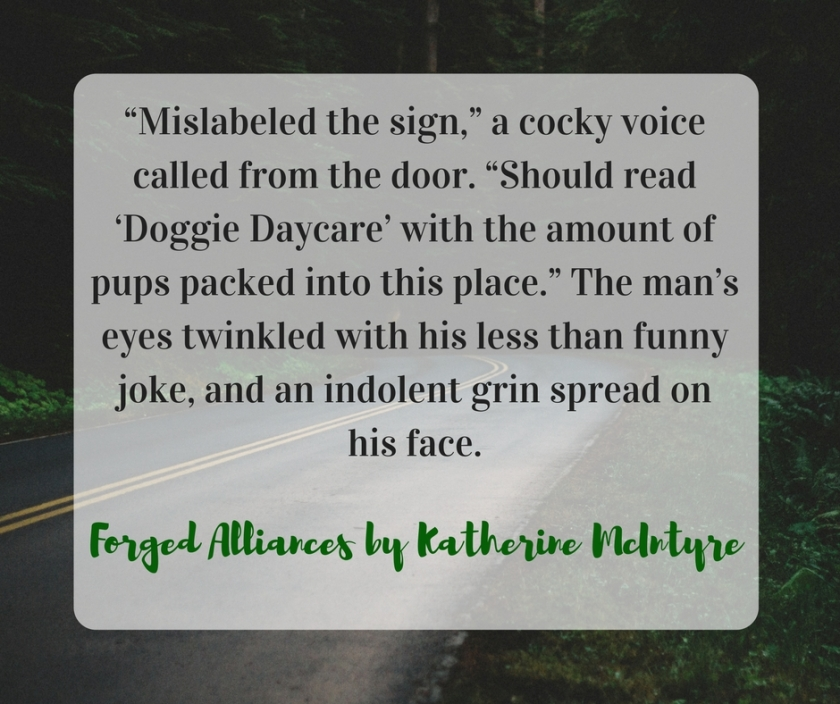 """Mislabeled the sign,"" a cocky voice called from the door. ""Should read 'Doggie Daycare_ with the amount of pups packed into this place."" The man_s eyes twinkled with his l"