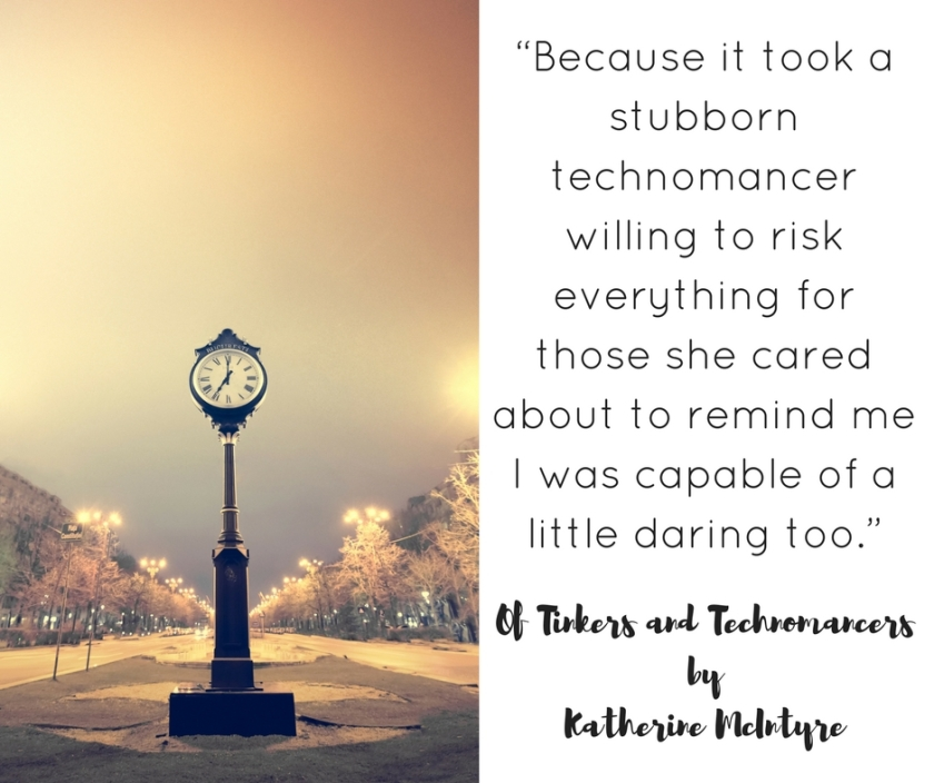 """""""Because it took a stubborn technomancer willing to risk everything for those she cared about to remind me I was capable of a little daring too."""""""