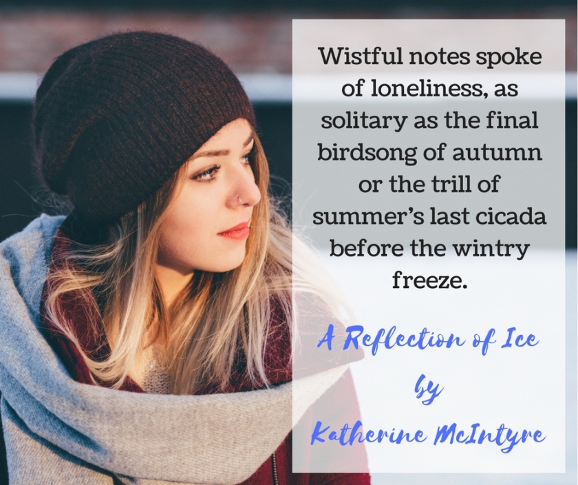 Wistful notes spoke of loneliness, as solitary as the final birdsong of autumn or the trill of summer_s last cicada before the wintry freeze.