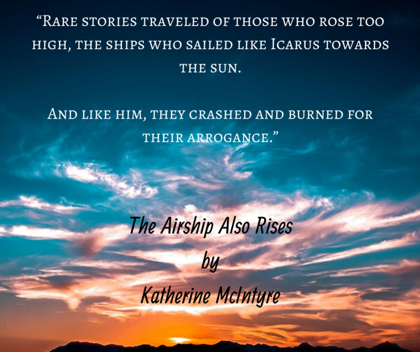 """""""Rare stories traveled of those who rose too high, the ships who sailed like Icarus towards the sun.And like him, they crashed and burned for their arrogance."""".jpg"""