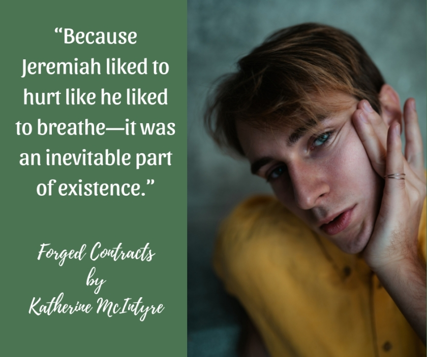 """Because Jeremiah liked to hurt like he liked to breathe—it was an inevitable part of existence."""