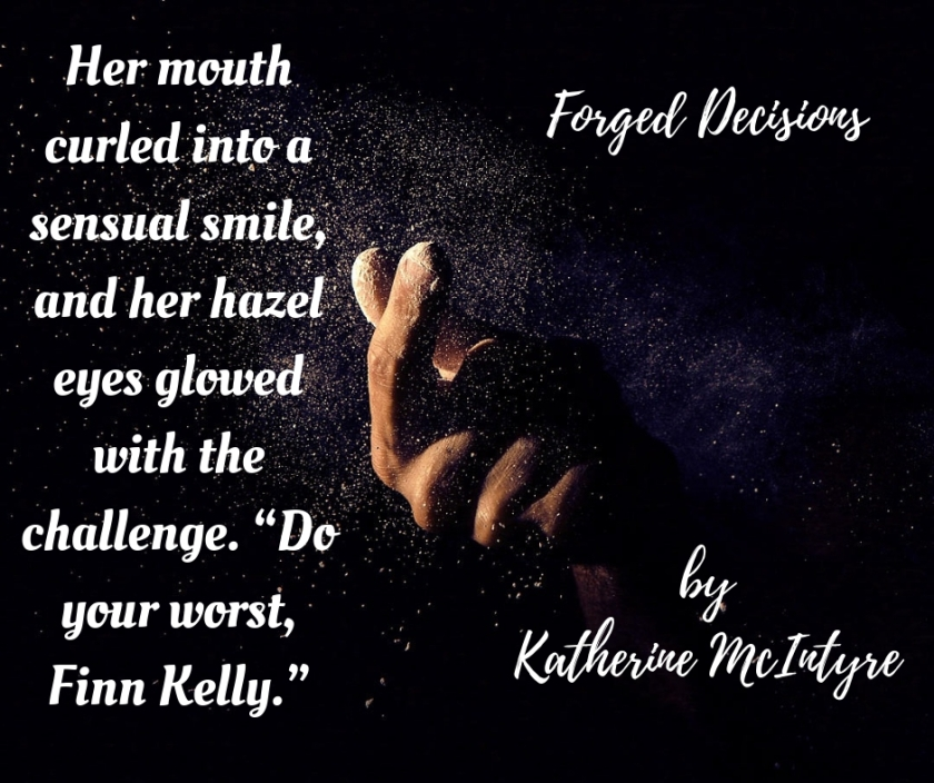 "Her mouth curled into a sensual smile, and her hazel eyes glowed with the challenge. ""Do your worst, Finn Kelly."""